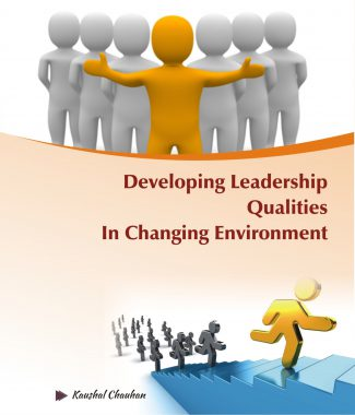 DEVELOPING LEADERSHIP QUALITIES IN CHANGING ENVIRONMENT