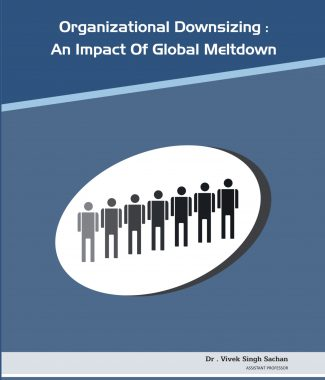 ORGANIZATIONAL DOWNSIZING AN IMPACT OF GLOBAL MELTDOWN